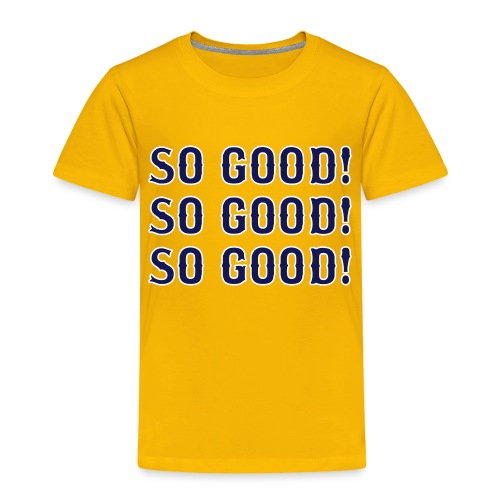 So Good! (Boston) - Toddler Premium T-Shirt