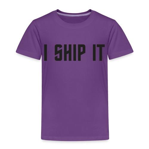 I Ship It Trek Shirt - Toddler Premium T-Shirt