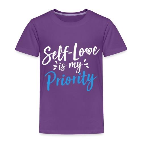 Self-Love is My Priority Shirt Design - Toddler Premium T-Shirt