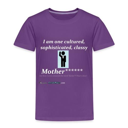 Classy Motherf***** - Toddler Premium T-Shirt