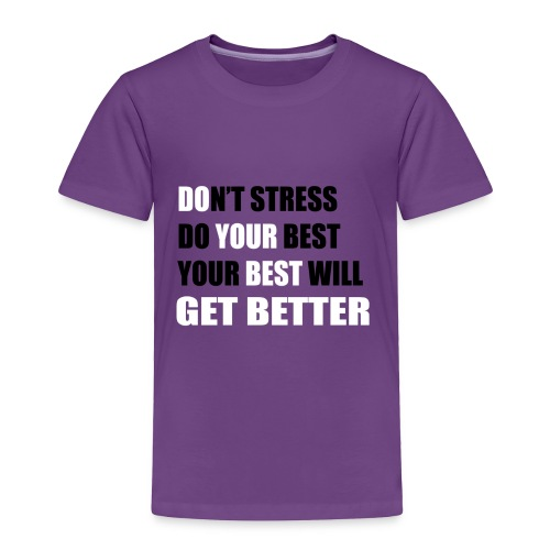 Do Your Best (Don't Stress) - Toddler Premium T-Shirt