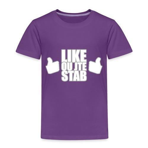 Like ou jte stab - Toddler Premium T-Shirt