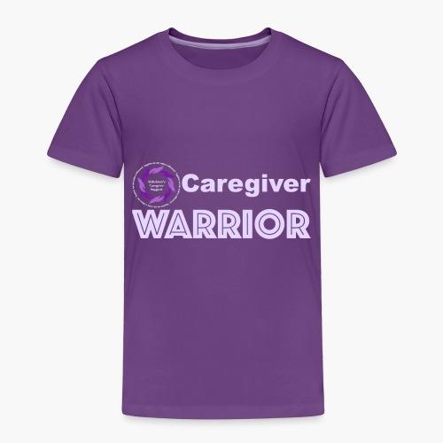 Caregiver Warrior - Toddler Premium T-Shirt