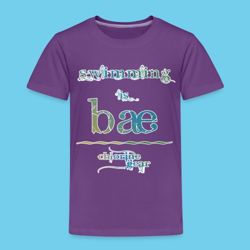 swimming is bae - Toddler Premium T-Shirt