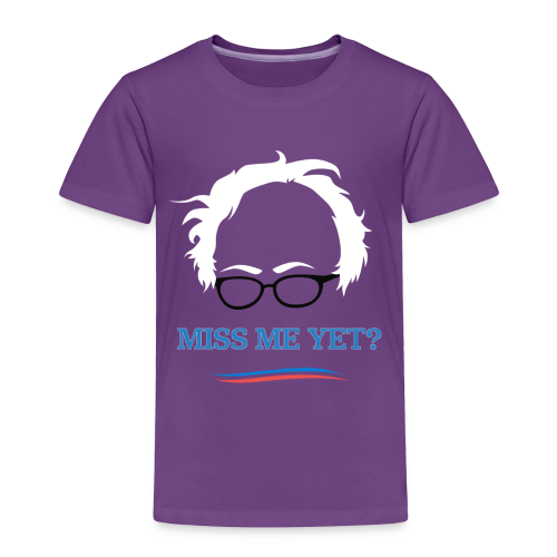 bernie_miss_me_yet - Toddler Premium T-Shirt