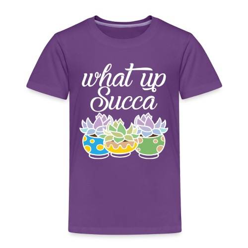 What Up Succa - Toddler Premium T-Shirt