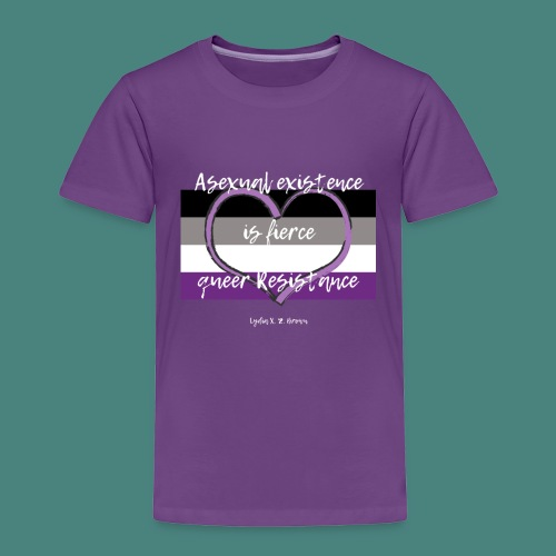 Asexual Existence is Fierce Queer Resistance - Toddler Premium T-Shirt