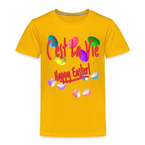 C'est La Vie, Easter Broken Eggs, Cest la vie - Toddler Premium T-Shirt