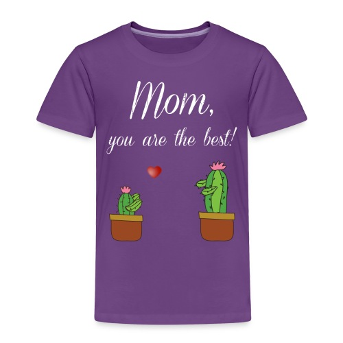Mom you are the best - Toddler Premium T-Shirt