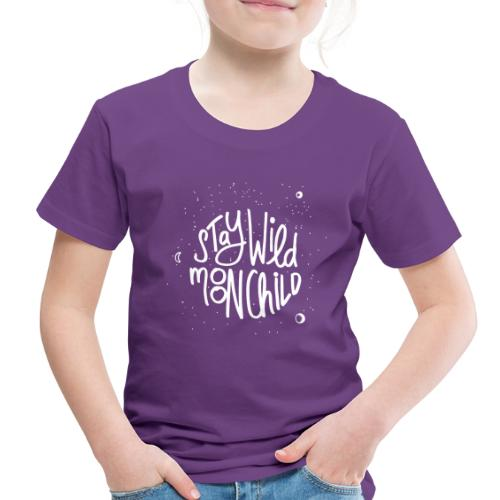 stay wild moonchild - Toddler Premium T-Shirt
