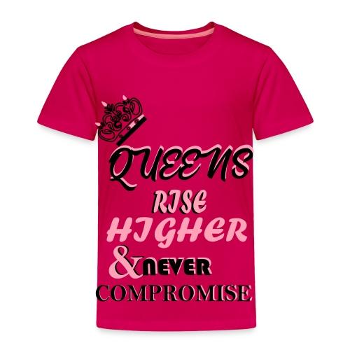 Queens Rise Higher - Toddler Premium T-Shirt