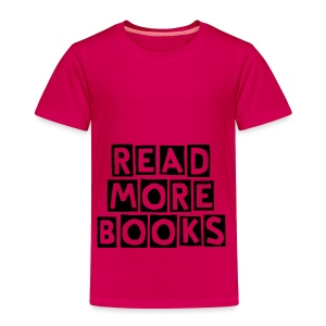 Read More Books - Toddler Premium T-Shirt