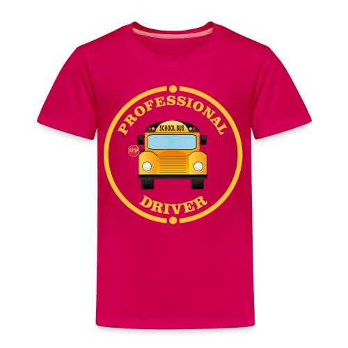 SCHOOL BUS DRIVER PROFESSIONAL Back to school Tee - Toddler Premium T-Shirt