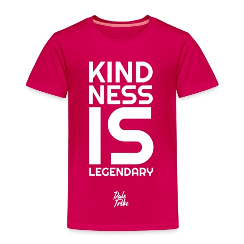 Kindness is Legendary - Toddler Premium T-Shirt