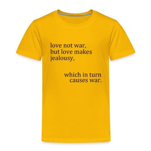 love not war - Toddler Premium T-Shirt