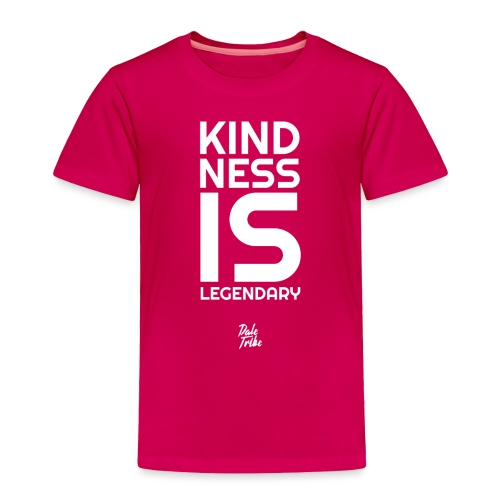Kindness is Legendary - Toddler Premium T-Shirt