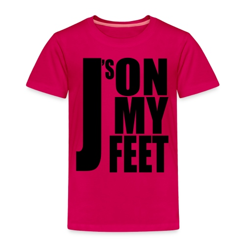 J's ON MY FEET 2 - Toddler Premium T-Shirt
