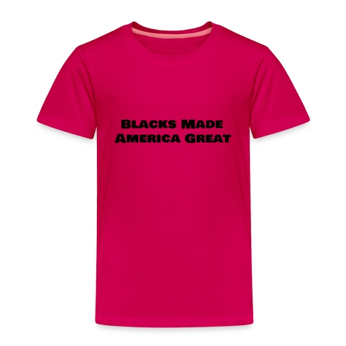 (blacks_made_america) - Toddler Premium T-Shirt