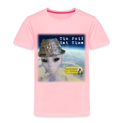 Tin Foil Hat Time (Earth) - Toddler Premium T-Shirt