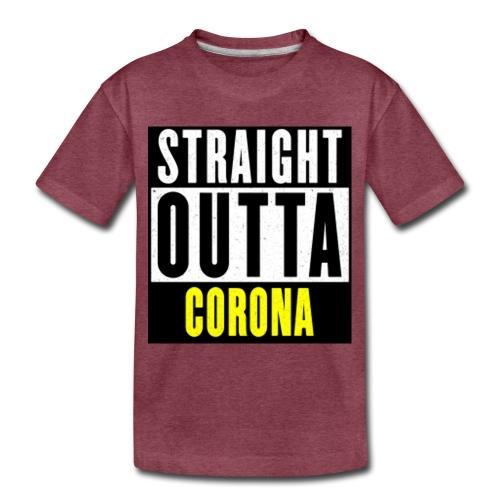Straight Outta Corona - Toddler Premium T-Shirt