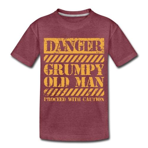 Danger Grumpy Old Man Sarcastic Saying - Toddler Premium T-Shirt