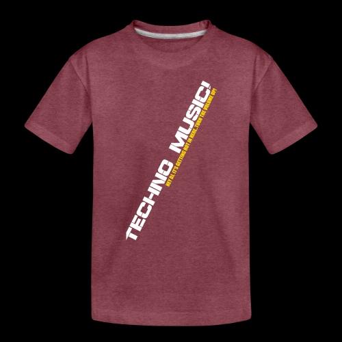 Techno Music.. Hey DJ.. - Toddler Premium T-Shirt