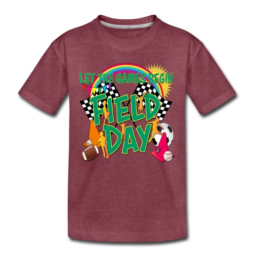 Field Day Games for SCHOOL - Toddler Premium T-Shirt