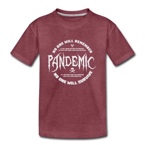 Pandemic - meaning or no meaning - Toddler Premium T-Shirt