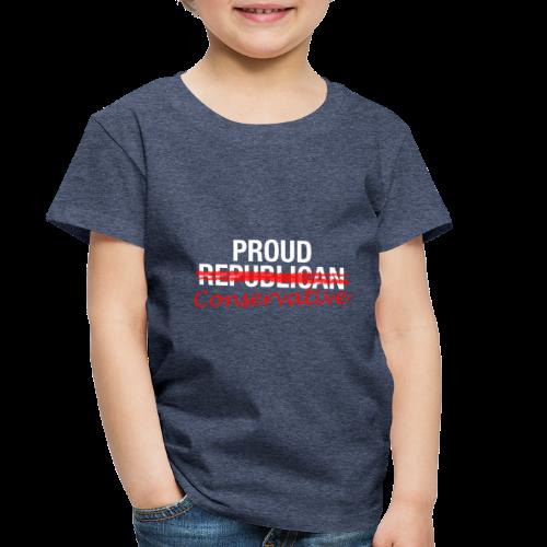 Proud Conservative - Toddler Premium T-Shirt