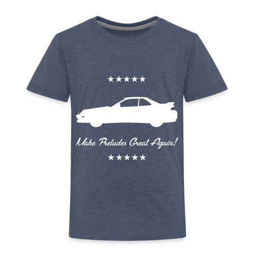 Make Preludes Great Again! - Toddler Premium T-Shirt