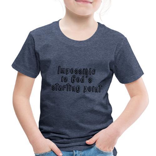 God's starting point - Toddler Premium T-Shirt