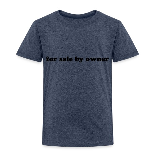 for sale by owner - Toddler Premium T-Shirt