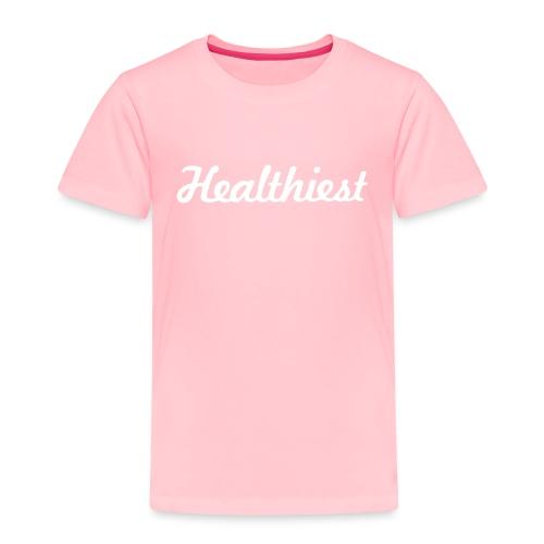 Sick Healthiest Sticker! - Toddler Premium T-Shirt