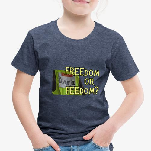 FREEdom or FEEdom? - Toddler Premium T-Shirt