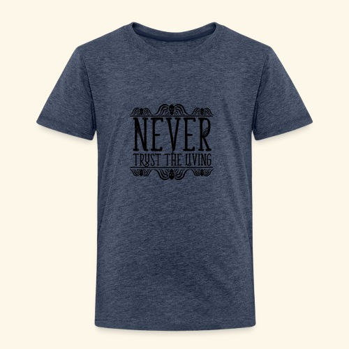 Never Trust The Living episode - Toddler Premium T-Shirt