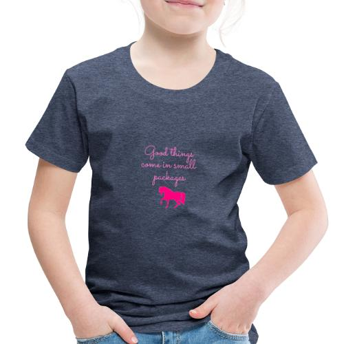 Good Things Come in Small Packages - Toddler Premium T-Shirt