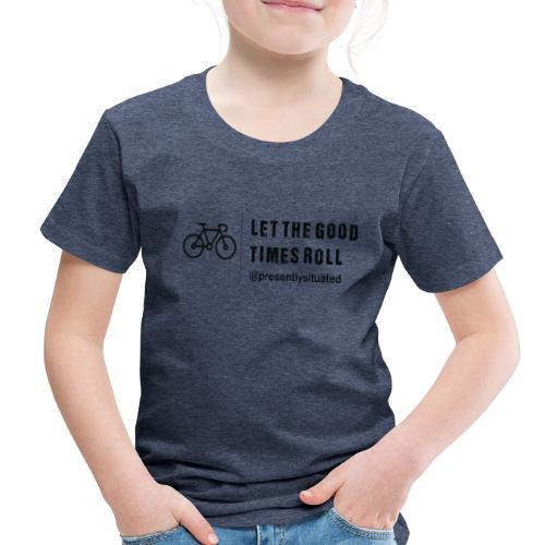 good times bike - Toddler Premium T-Shirt