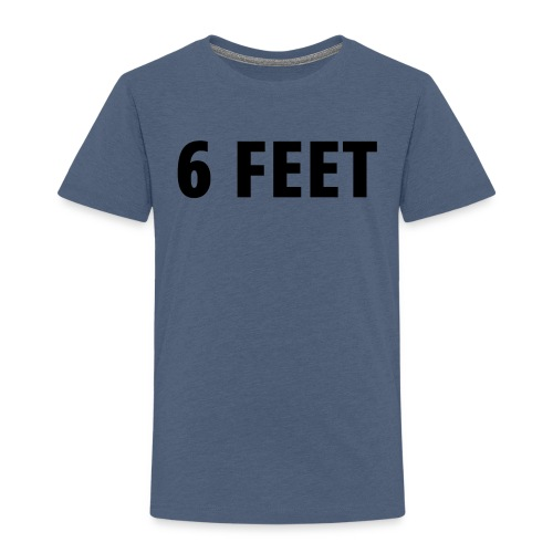 6 FEET - Social Distancing Mask & Shirt - Toddler Premium T-Shirt