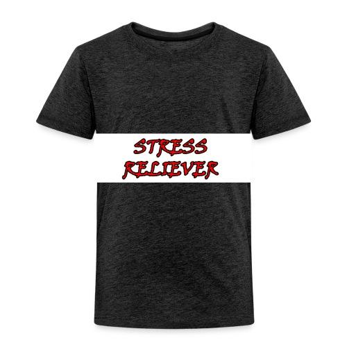 stress_relievers_shirt - Toddler Premium T-Shirt