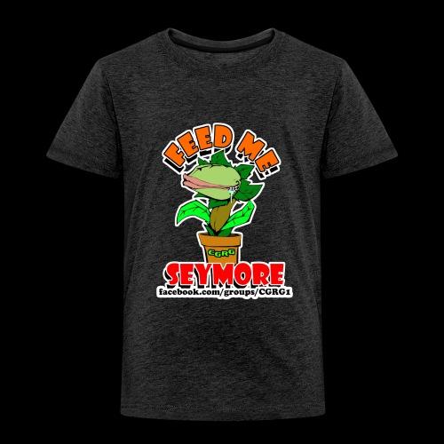 FEED ME SEYMORE - Toddler Premium T-Shirt