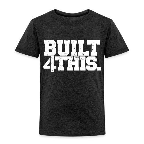Built 4 This - Toddler Premium T-Shirt