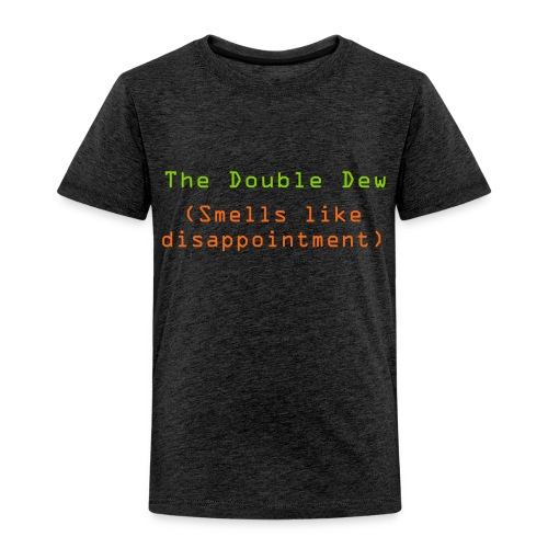The Double Dew - Toddler Premium T-Shirt