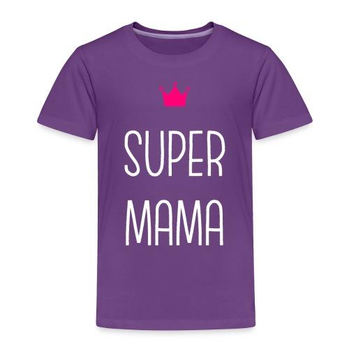 Super Mama - Toddler Premium T-Shirt