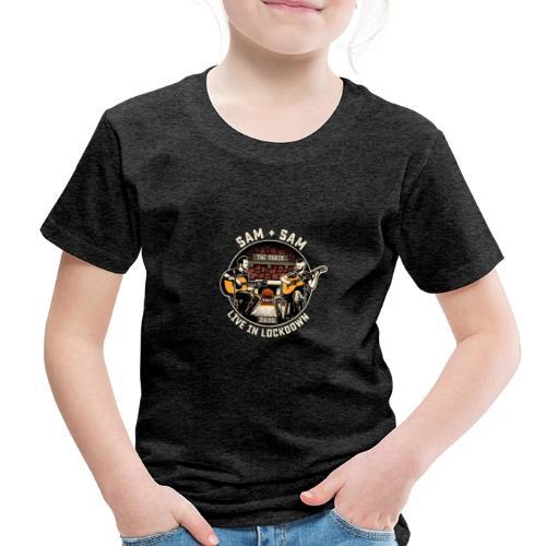 Sam + Sam Live in Lockdown - Toddler Premium T-Shirt