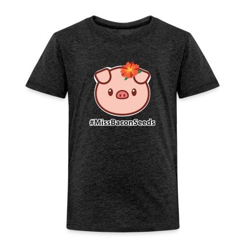 #MissBaconSeeds - Toddler Premium T-Shirt