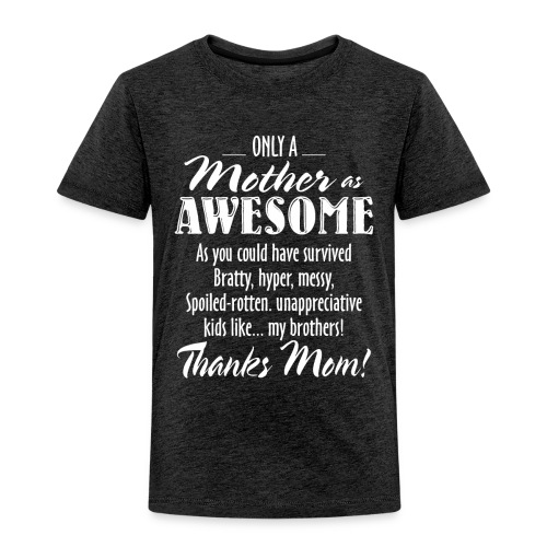 MOM Is Awesome, Awesome Mom Funny Gift, Mother Day - Toddler Premium T-Shirt