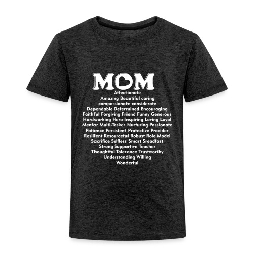 Mom Definition, Mother Definition, Great Mom - Toddler Premium T-Shirt