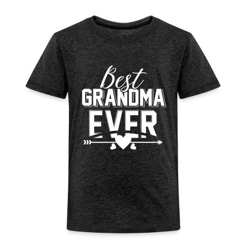 Best Grandma Ever, Best Mom Ever, Best Grandmother - Toddler Premium T-Shirt