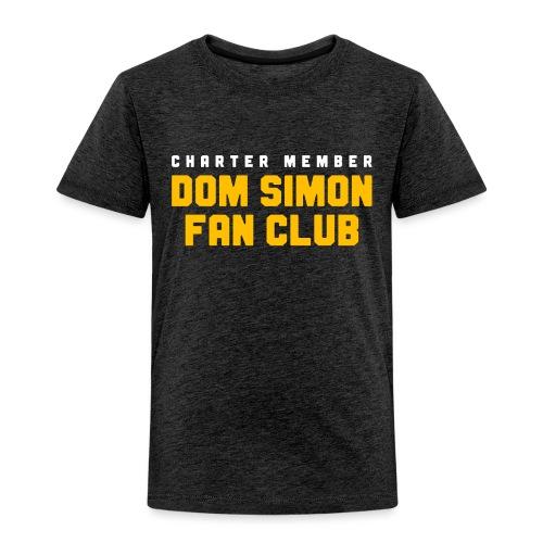Dom Simon Fan Club - Toddler Premium T-Shirt