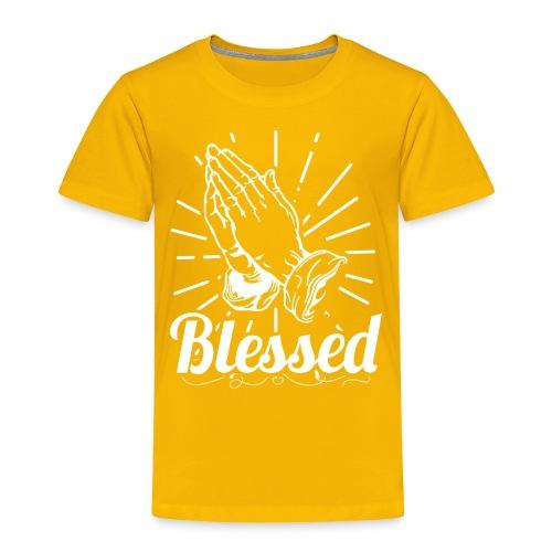 Blessed (White Letters) - Toddler Premium T-Shirt